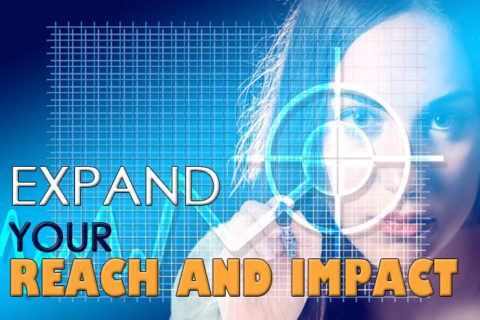 expand your reach and impact