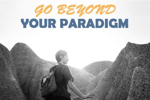 go beyond your paradigm